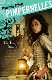 Pimpernelles 02: The Traitor's Smile ebook by Patricia Elliott