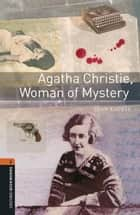 Agatha Christie, Woman of Mystery ebook by John Escott
