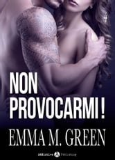 Non provocarmi! Vol. 4 ebook by Emma M. Green