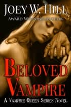 Beloved Vampire - A Vampire Queen Series Novel ebook by Joey W. Hill