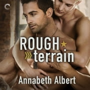 Rough Terrain audiobook by Annabeth Albert