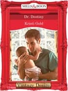 Dr. Destiny (Mills & Boon Desire) (Marrying an M.D., Book 3) ebook by Kristi Gold