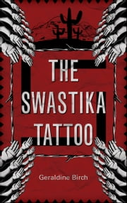 The Swastika Tattoo ebook by Geraldine Birch
