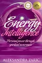 Energy Intelligence ebook by Aleksandra Zaric