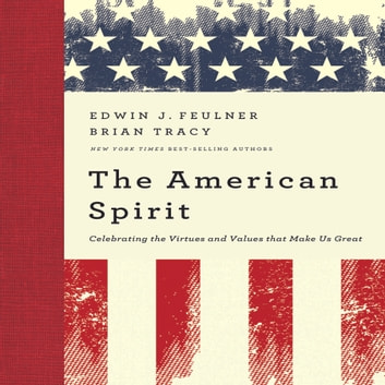 The American Spirit audiobook by Ed Feulner,Brian Tracy
