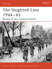 Siegfried Line 1944?45 - Battles on the German frontier ebook by Steven J. Zaloga