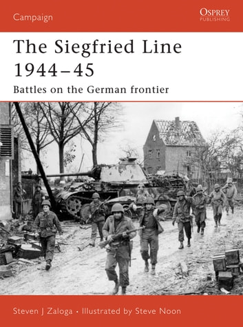 Siegfried Line 1944–45 - Battles on the German frontier ebook by Steven J. Zaloga