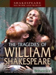 The Tragedies of William Shakespeare ebook by Britannica Educational Publishing,Kuiper,Kathleen