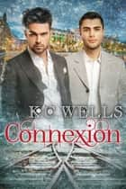 Connexion ebook by K.C. Wells