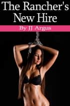 The Rancher's New Hire ebook by JJ Argus