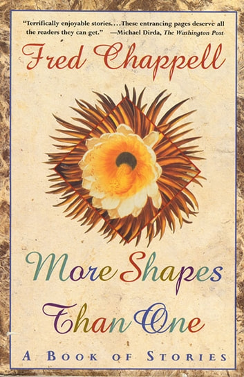 More Shapes Than One - A Book of Stories ebook by Fred Chappell