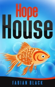 Hope House: Part Two - A Very Fishy Tale ebook by Fabian Black