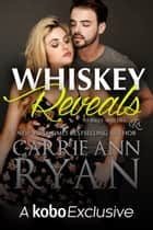 Whiskey Reveals 電子書 by Carrie Ann Ryan