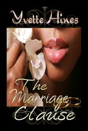 The Marriage Clause ebook by Yvette Hines