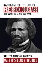 Narrative of the Life of Frederick Douglass with Study Guide - Deluxe Special Edition ebook by Frederick Douglass, Theresa Puskar