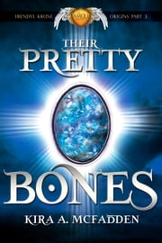 Their Pretty Bones ebook by Kira A. McFadden