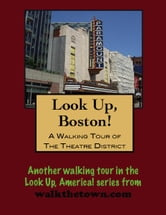 A Walking Tour of Boston's Theatre District ebook by Doug Gelbert