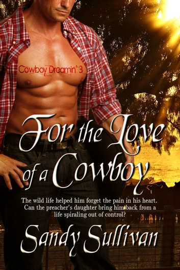 For the Love of a Cowboy ebook by Sandy Sullivan