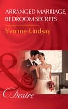 Arranged Marriage, Bedroom Secrets (Mills & Boon Desire) (Courtesan Brides, Book 1) 電子書 by Yvonne Lindsay
