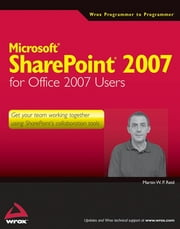 Microsoft SharePoint 2007 for Office 2007 Users ebook by Martin Reid