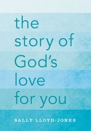 The Story of God's Love for You ebook by Sally Lloyd-Jones,Jago