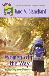 Women of the Way: Embracing the Camino ebook by Jane V. Blanchard