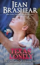 Texas Lonely ebook by Jean Brashear