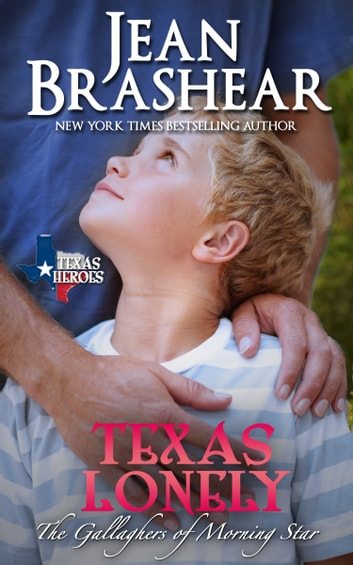 Texas Lonely - (The Gallaghers of Morning Star #2) ebook by Jean Brashear