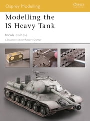 Modelling the IS Heavy Tank ebook by Nicola Cortese