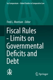 Fiscal Rules - Limits on Governmental Deficits and Debt ebook by