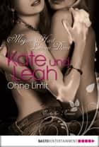Kate und Leah - Ohne Limit - Erotischer Roman ebook by Lauren Dane, Megan Hart