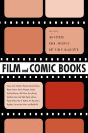 Film and Comic Books ebook by Ian Gordon,Mark Jancovich,Matthew P. McAllister