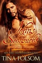 Johns Sehnsucht ebook by Tina Folsom
