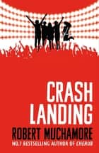 Crash Landing - Book 4 eBook by Robert Muchamore