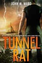 Tunnel Rat ebook by John Ward