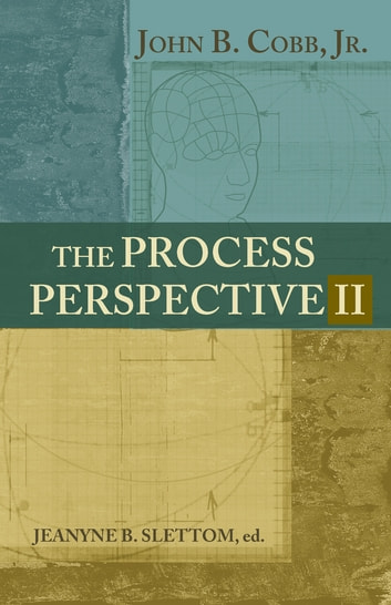 The Process Perspective II ebook by Dr. John B. Cobb Jr.