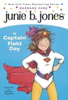 Junie B. Jones #16: Junie B. Jones Is Captain Field Day ebook by Barbara Park, Denise Brunkus