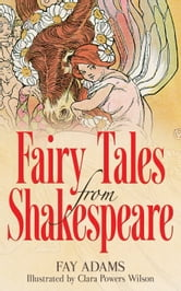 Fairy Tales from Shakespeare ebook by Fay Adams