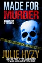 Made for Murder ebook by Julie Hyzy