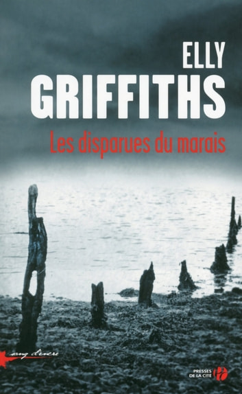 Les disparues du marais ebook by Elly GRIFFITHS