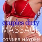 Couple's Dirty Massage, The audiobook by Conner Hayden