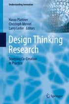 Design Thinking Research ebook by Hasso Plattner,Christoph Meinel,Larry Leifer
