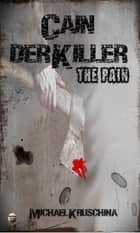 Cain der Killer - THE PAIN ebook by Michael Kruschina