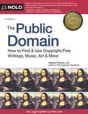 Public Domain, The - How to Find & Use Copyright-Free Writings, Music, Art & More ebook by Stephen Fishman