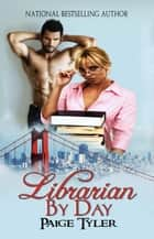 Librarian By Day ebook by Paige Tyler