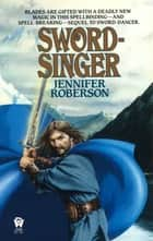 Sword-singer ebook by Jennifer Roberson