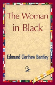 The Woman in Black ebook by Bentley, Edmund Clerihew