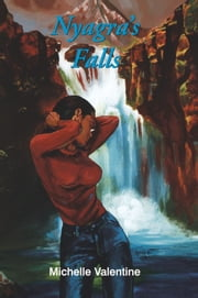 Nyagra's Falls - A Novel ebook by Michelle Valentine
