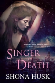 Singer of Death - Court of the Banished, #2 ebook by Shona Husk