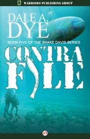 Contra File ebook by Dale  A. Dye